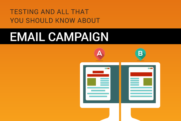 AB Testing and All that you should know about Email campaigns