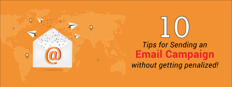Tips for sending an email campaign without getting penalized